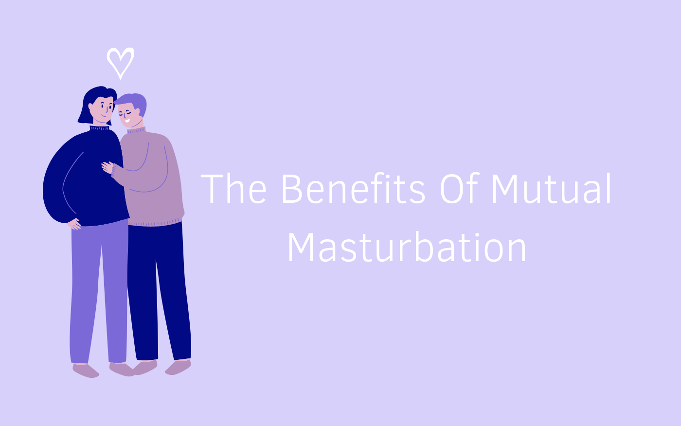 What Are The Benefits Of Mutual Masturbation?